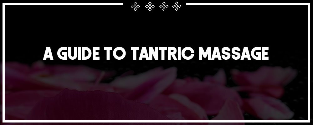 a guide to tantric massage